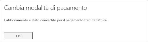 Screenshot dell'avviso di conferma che viene visualizzato dopo la conversione della modalità di pagamento dell'abbonamento in pagamento tramite fattura.