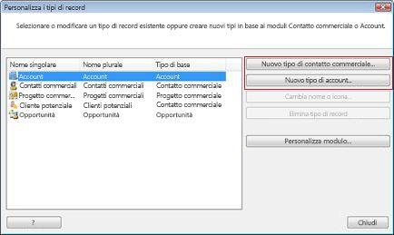Finestra di dialogo Personalizza i tipi di record con i pulsanti Nuovo tipo di contatto commerciale e Nuovo tipo di account delineati.