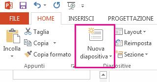 L'opzione Nuova diapositiva è nella scheda Home.