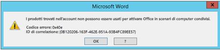 Messaggio di errore che indica che non è possibile attivare i prodotti in uno scenario di computer condivisi