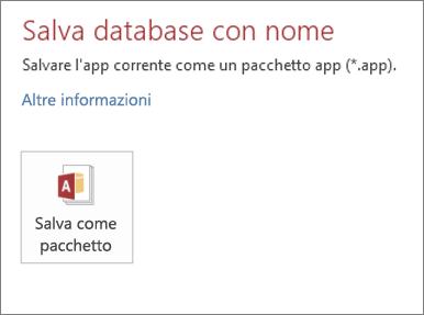 Opzione Salva come pacchetto nella schermata Salva con nome di un'app Access locale