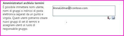 Schermata della casella di testo Amministratori archivio termini dell'Interfaccia di amministrazione di SharePoint. In questa casella è possibile digitare il nome della persona da aggiungere come amministratore.