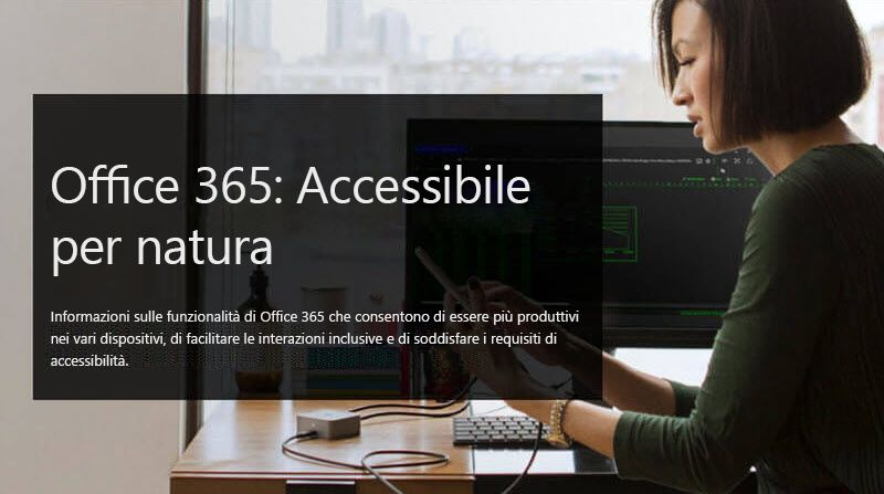 Immagine di una donna che guarda un dispositivo mobile, accompagnata da un testo che dice Office 365: Accessibile per natura