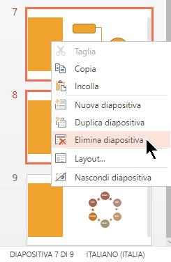 Fare clic con il pulsante destro del mouse su una diapositiva e scegliere Elimina diapositiva