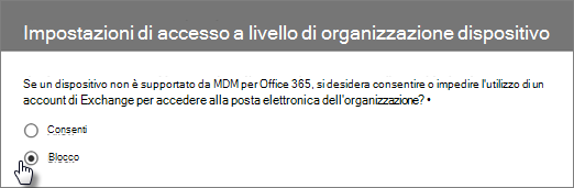 Accedere a centro conformità > criteri di sicurezza dei dispositivi> gestire le impostazioni di accesso ai dispositivi a livello di organizzazione > blocca.