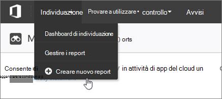 Schermata del menu a discesa dell'opzione di ricerca nella sezione produttività App individuazione di sicurezza di Office 365 e centro conformità. Un cursore punta all'opzione per creare nuovo report. Altre opzioni sono dashboard di individuazione e gestione report.