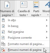 Nel gruppo Intestazione e piè di pagina della scheda Inserisci scegliere Numero di pagina e quindi Rimuovere i numeri di pagina.