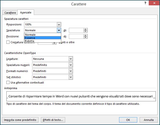 Usare la finestra di dialogo Tipo di carattere per specificare se la spaziatura caratteri deve essere espansa o compressa