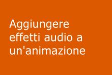 Aggiungere effetti audio a un'animazione