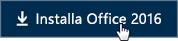Guida introduttiva per i dipendenti: pulsante Installa Office 2016