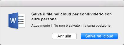 Per abilitare la condivisione, salvare il documento in un servizio di archiviazione basato sul cloud facendo clic su Salva nel cloud