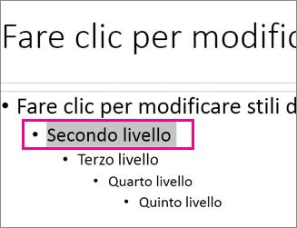 Layout Schema diapositiva con testo di secondo livello selezionato