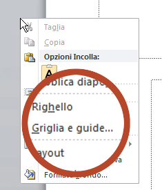Pulsante destro del mouse a un'area vuota o una diapositiva e quindi selezionare griglia e guide.