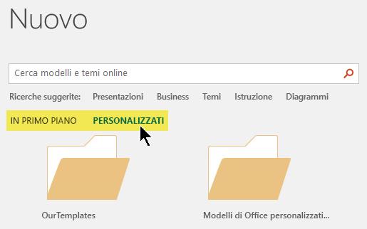Le schede vengono visualizzate sotto la casella di ricerca se i percorsi personalizzati sono stati definiti per l'archiviazione dei modelli