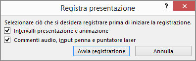 Mostra la finestra di dialogo Registra presentazione in PowerPoint