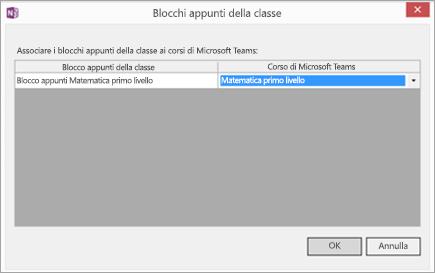 Finestra di dialogo che mostra i blocchi appunti della classe e le classi di Microsoft Teams associati in base al nome con i pulsanti OK e Annulla.