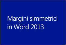 Margini simmetrici in Word 2013