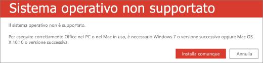 L'errore Sistema operativo non supportato indica che non è possibile installare Office nel dispositivo corrente