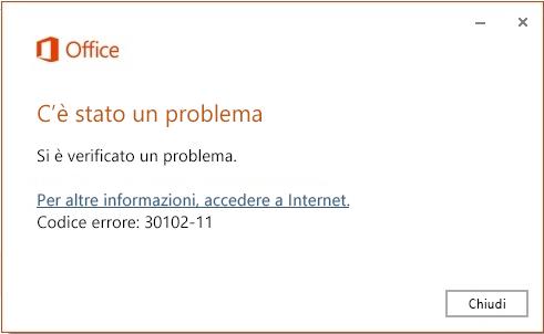Codice di errore 30102-11 durante l'installazione di Office