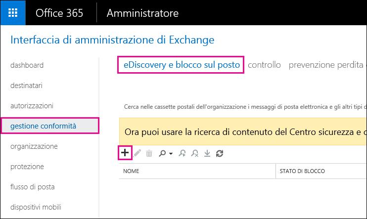 Nella pagina gestione conformità dell'Interfaccia di amministrazione di Exchange fare clic su eDiscovery e blocco sul posto