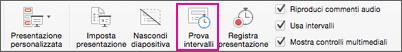 Provare un altro intervallo tra le diapositive con il pulsante Prova intervalli