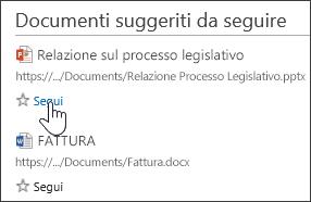 Selezionare Segui sotto uno dei documenti suggeriti per aggiungerlo all'elenco Documenti seguiti in Office 365.