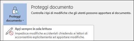 Il controllo Proteggi documento è stato selezionato visualizzando l'opzione Apri sempre in sola lettura.