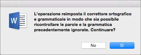 In questo modo Word controlla l'ortografia e la grammatica che in precedenza era stato indicato di ignorare facendo clic su Sì.