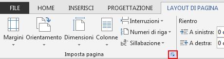 Nella scheda LAYOUT DI PAGINA l'icona Imposta pagina nell'angolo inferiore destro apre la finestra Imposta pagina.