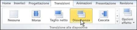 Scegliere una transizione nella raccolta del gruppo Transizione alla diapositiva.
