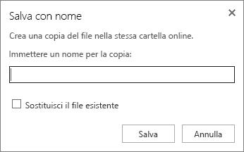 Lo screenshot mostra la finestra di dialogo Salva con nome, in cui è possibile immettere un nome per il file e scegliere se sostituire il file esistente.