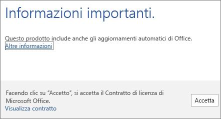 Accettare le condizioni del Contratto di licenza facendo clic su Accetto