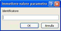 """Mostra un esempio di finestra di dialogo non prevista Immettere valore parametro, con un identificatore denominato """"Identificatore"""", un campo in cui immettere un valore e i pulsanti OK e Annulla."""