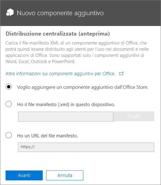 Screenshot della finestra di dialogo Nuovo componente aggiuntivo per la distribuzione centralizzata. Le opzioni disponibili sono l'aggiunta di un componente aggiuntivo da Office Store, la ricerca di un file manifesto o l'immissione dell'URL per il file manifesto.