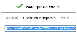 """Per funzionare correttamente, il codice usato per incorporare il video deve iniziare con """"iFrame"""" o """"<object""""."""