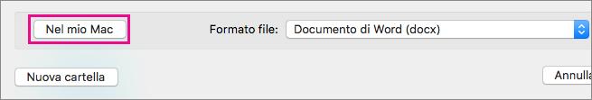 Se si vuole salvare un file nel computer invece che in OneDrive o SharePoint, scegliere Sul mio Mac.