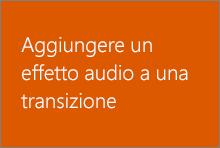 Aggiungere un effetto audio a una transizione