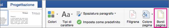 Opzione Bordi pagina evidenziata nella scheda Progettazione