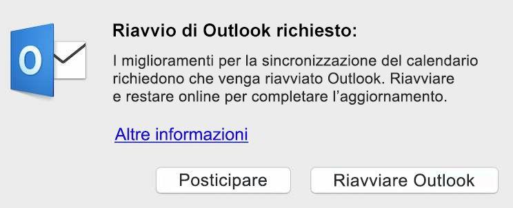 I miglioramenti per la sincronizzazione del calendario richiedono il riavvio di Outlook. Riavviare e restare online per completare l'aggiornamento.