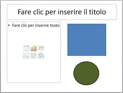 Diapositiva con due segnaposto e due oggetti distinti
