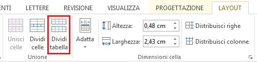 L'opzione Dividi tabella è nella scheda LAYOUT.