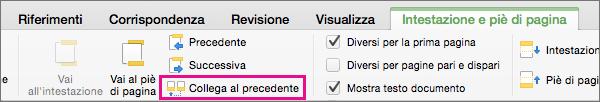 Fare clic su Collega a precedente per attivare o disattivare il collegamento dell'intestazione o del piè di pagina a quello della sezione precedente.