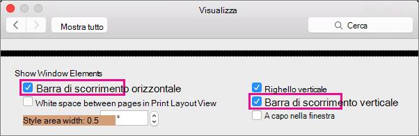 Per mostrare o nascondere le barre di scorrimento orizzontale e verticale, selezionare o deselezionare le impostazioni corrispondenti.