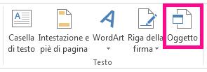 L'opzione Oggetto è nella scheda Inserisci.