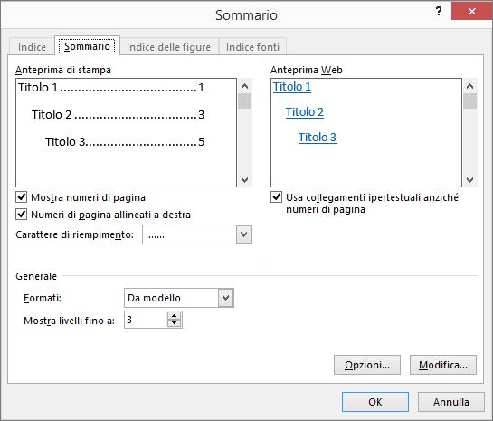 Usare la finestra di dialogo Sommario per personalizzare l'aspetto del sommario.