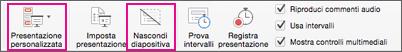 Selezionare Nascondi diapositiva o Presentazione personalizzata per registrare un sottoinsieme di diapositive