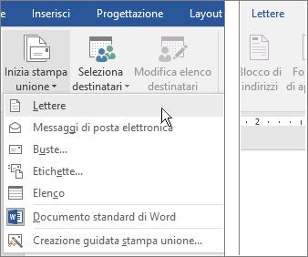 Nella scheda Lettere in Word scegliere Inizia stampa unione e quindi selezionare un'opzione.