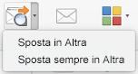 Le due scelte disponibili nel menu Sposta in Altra sono Sposta in Altra e Sposta sempre in Altra