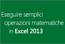 Esecuzione di semplici operazioni matematiche in Excel 2013