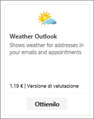 Screenshot che illustra il meteo Outlook componente aggiuntivo disponibile con una versione di valutazione gratuita o un pagamento.